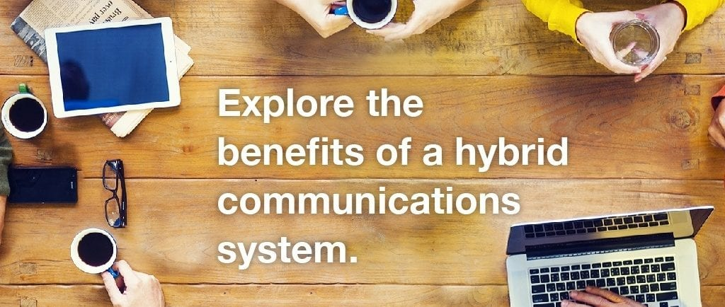 Hybrid Communications – The Best of Both Worlds?