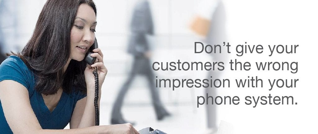 What Impression Does Your Phone System Leave for Your Customers?