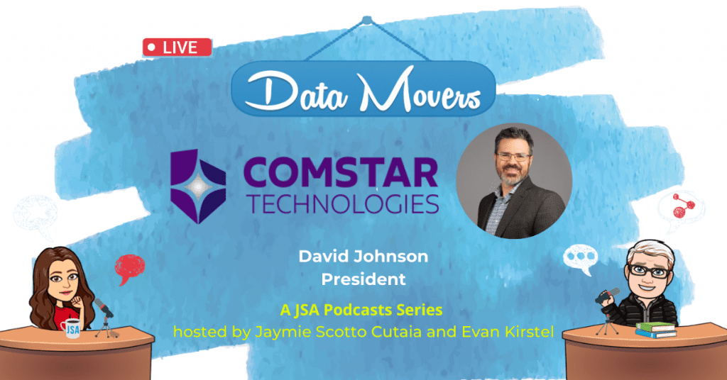 Data Movers Podcast: Comstar President Dave Johnson Shares his Philosophy, Industry Insights and Where to get a Philly Cheesesteak