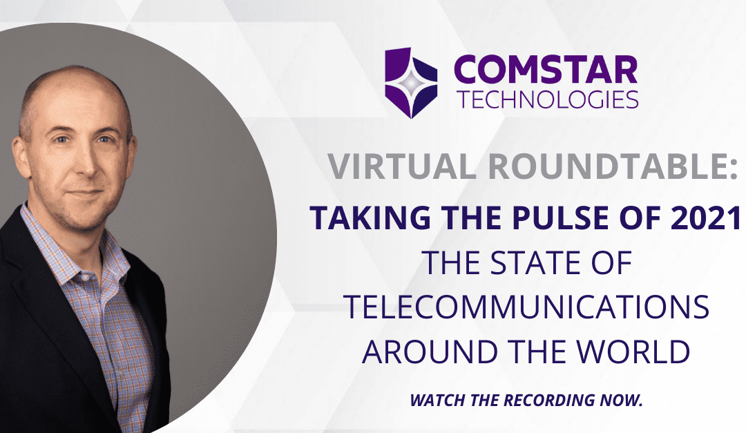 [Roundtable Recap] Comstar Technologies' SVP Warren Reyburn Discusses The Year Ahead in the World of Tech and Telecom