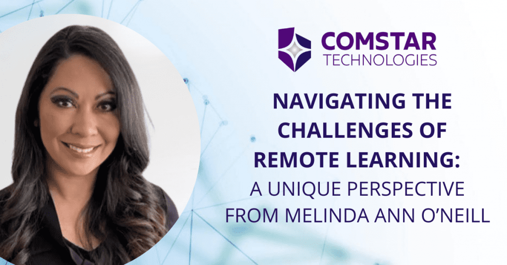 Navigating the Challenges of Remote Learning: A Unique Perspective From Melinda Ann O'Neill