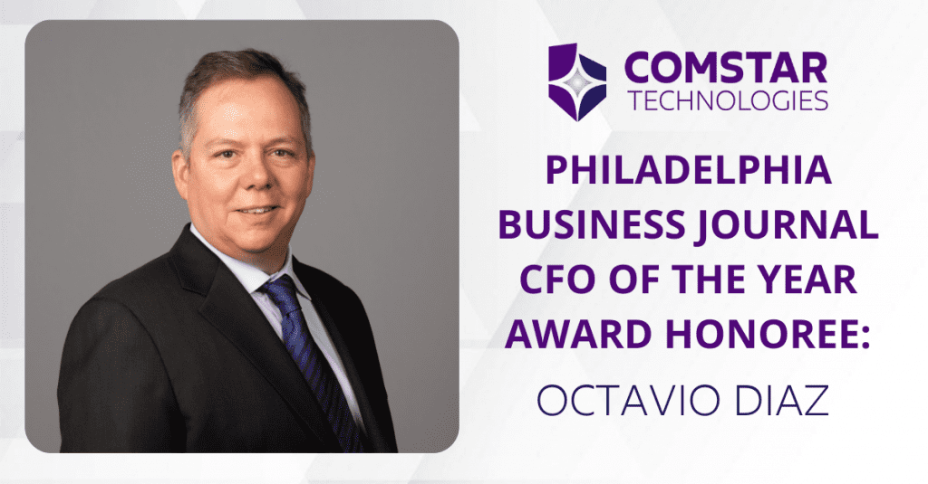 Comstar Technologies' Octavio Diaz Named a 2021 CFO of the Year Awards Honoree by the Philadelphia Business Journal