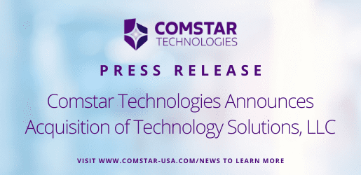 Comstar Technologies Announces Acquisition of Technology Solutions, LLC